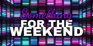 something for the weekend banner